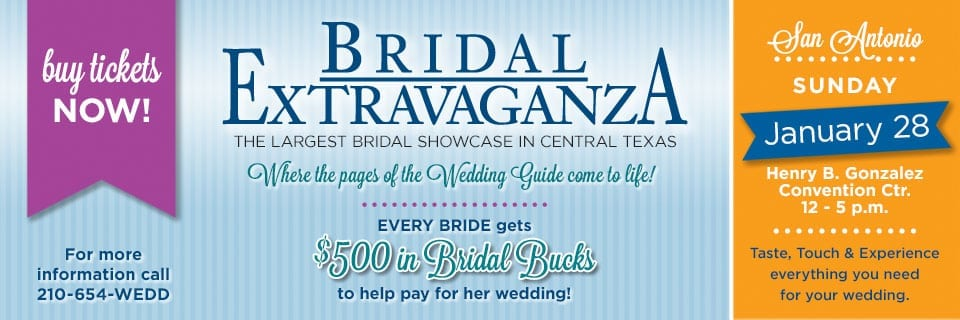 How to get the MOST from San Antonio's Bridal Extravaganza