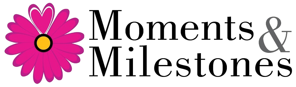 Moments and Milestones